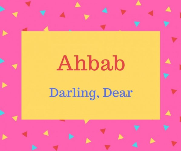 Ahbab name meaning Darling, Dear.