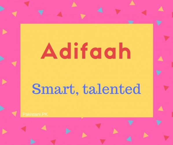 Adifaah name meaning Smart, talented.