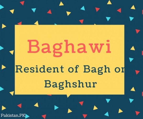 Baghawi Name Meaning Resident of Bagh or Baghshur