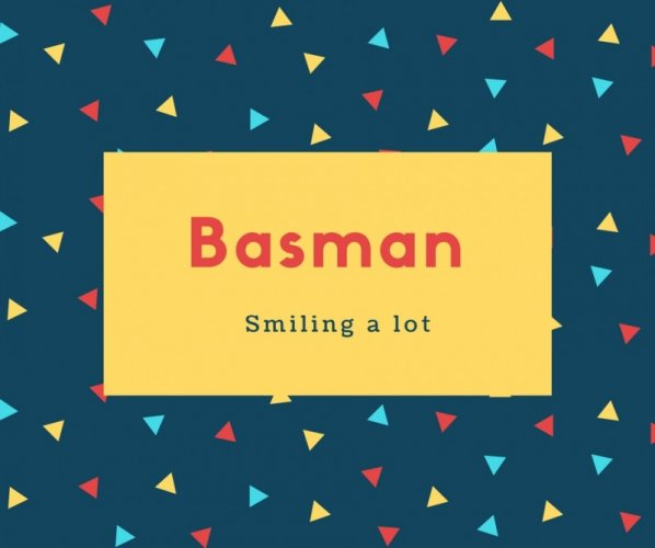 Basman Name Meaning Smiling a lot