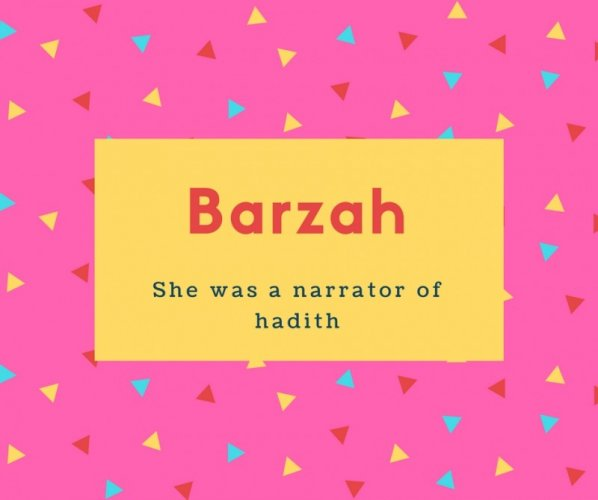 Barzah Name Meaning She was a narrator of hadith