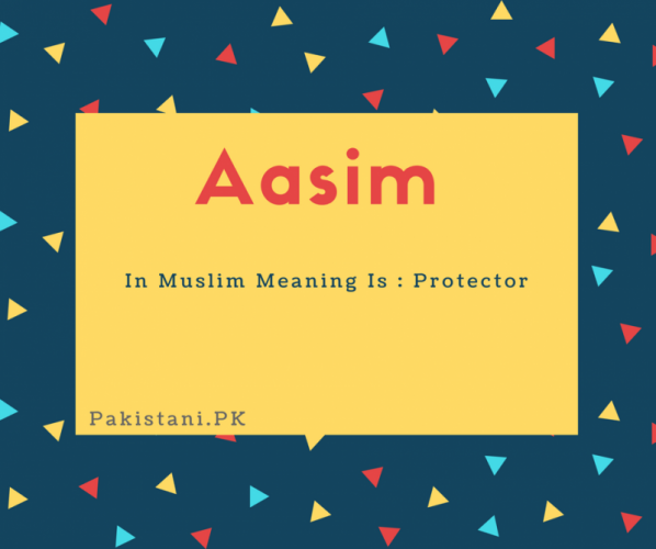 Aasim name meaning In Muslim meaning is - Protector.