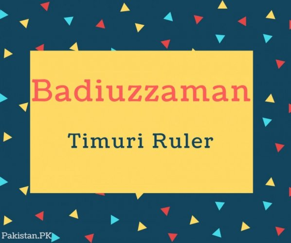 Badiuzzaman Name Meaning Timuri Ruler