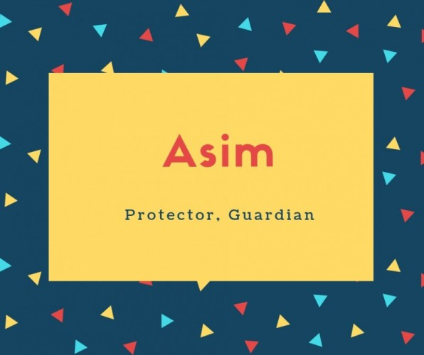 Asim Name Meaning Protector, Guardian