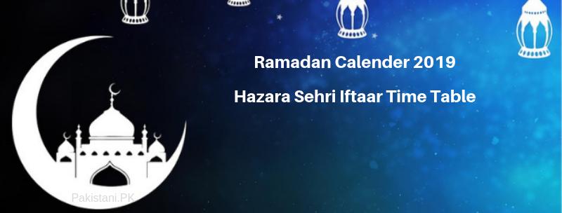 Ramadan Calender 2019 Hazara Sehri Iftaar Time Table
