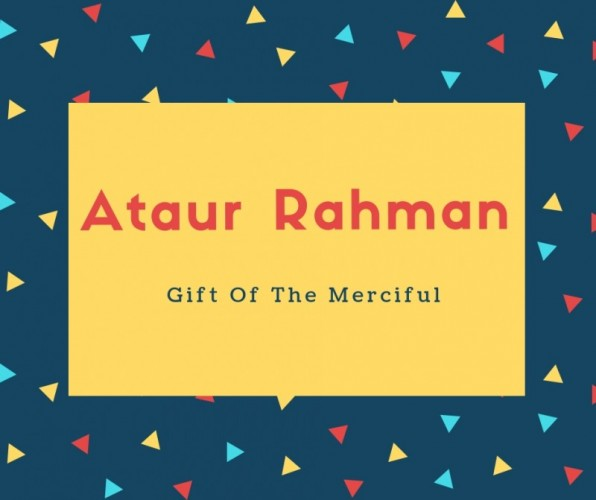 Ataur Rahman Name Meaning Gift Of The Merciful