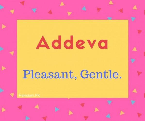 Addeva Name Meaning Pleasant, Gentle.