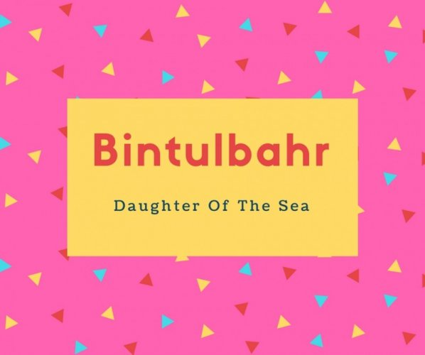 Bintulbahr Name Meaning Daughter Of The Sea