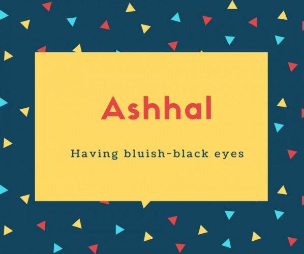 Ashhal Name Meaning Having bluish-black eyes