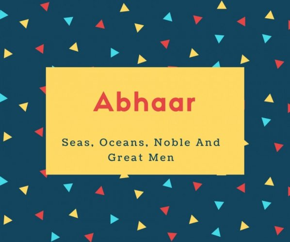 Abhaar Name Meaning Seas, Oceans, Noble And Great Men