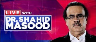 Live with Dr. Shahid Masood - Complete Details