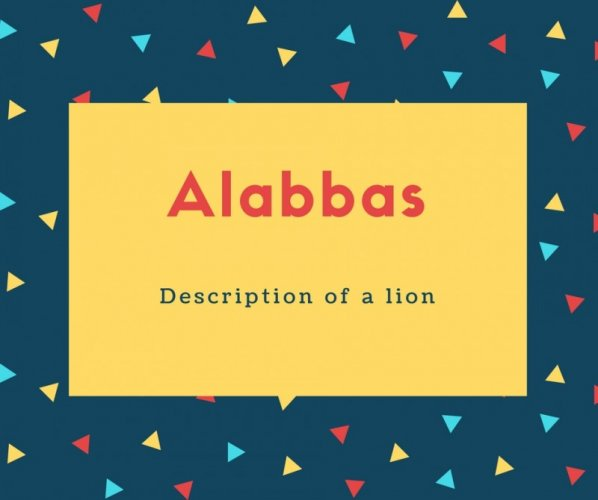 Alabbas Name Meaning Description of a lion