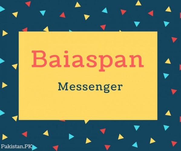Baiaspan Name Meaning Messenger