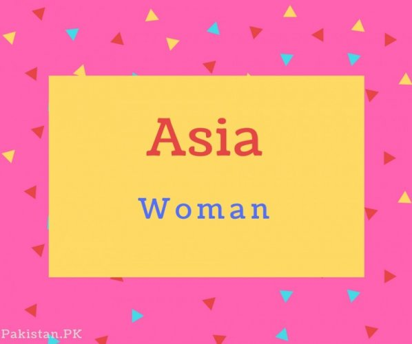 Asia name Meaning Woman.