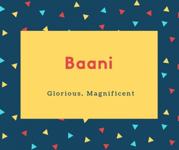 Baani Name Meaning Glorius Magnificient