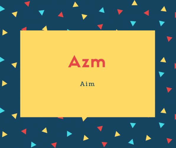 Azm Name Meaning Aim