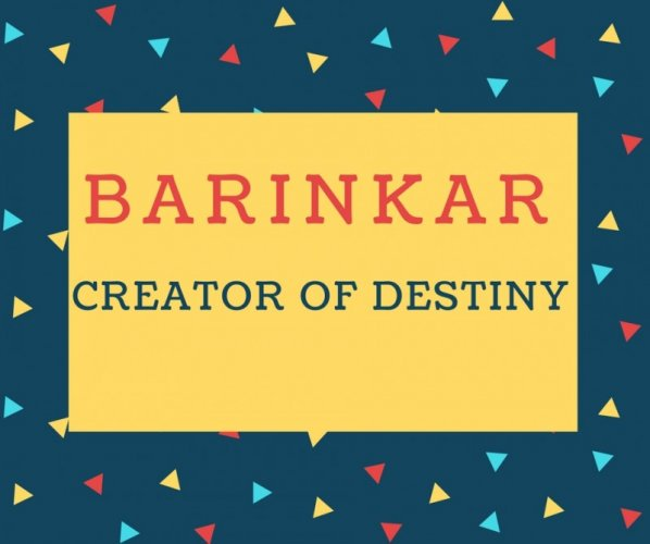 Barinkar Name meaning Creator Of Destiny.