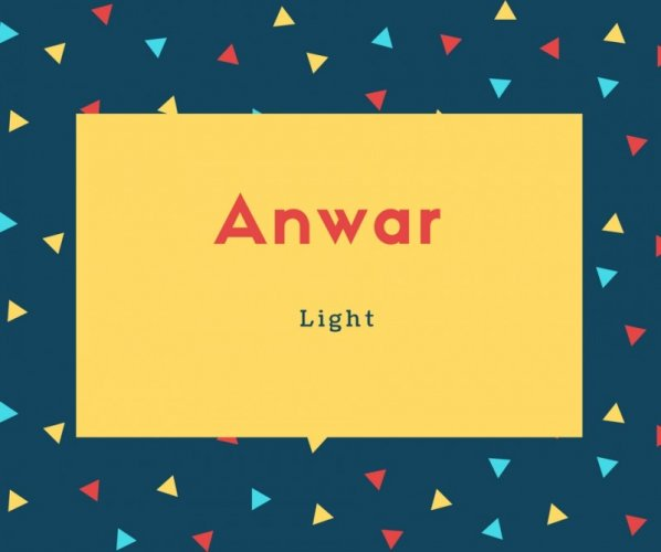 Anwar Name Meaning Light