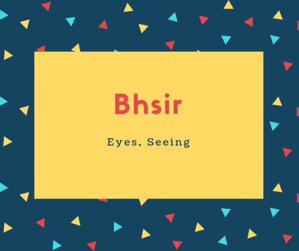 Bhsir Name Meaning Eyes, Seeing