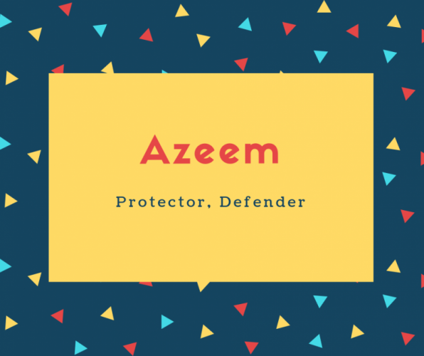 Azeem Name Meaning Protector, Defender