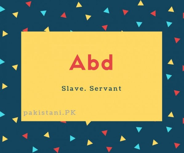 Abd Name Meaning Slave Servant