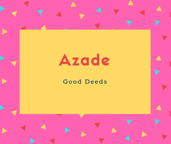 Azade Name Meaning Good Deeds