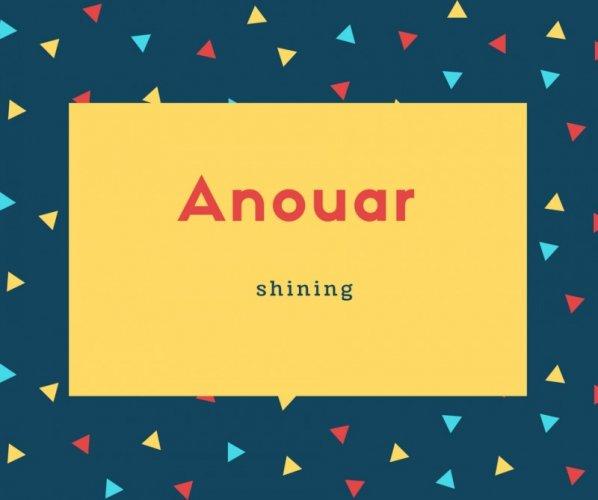 Anouar Name Meaning shining