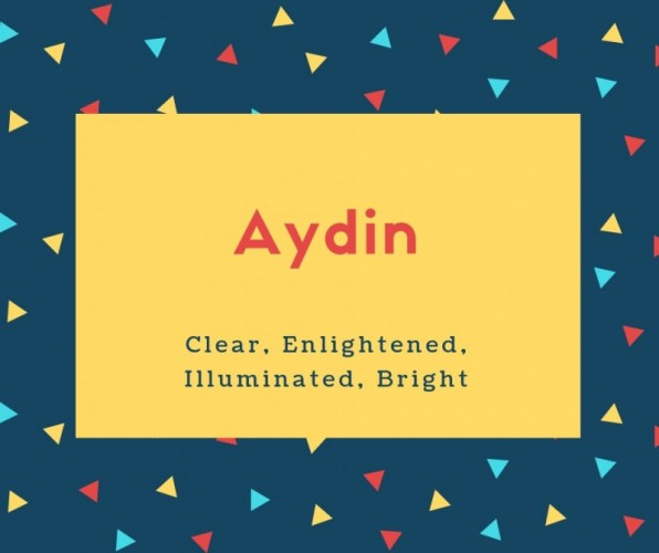 Aydin Name Meaning Clear, Enlightened, Illuminated, Bright