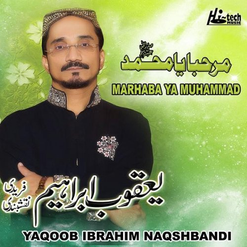 Yaqoob Ibrahim Naqshbandi - Watch Online Naats