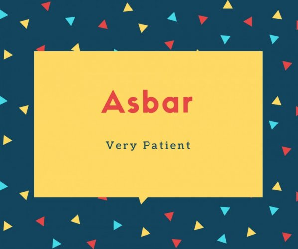 Asbar Name Meaning Very Patient