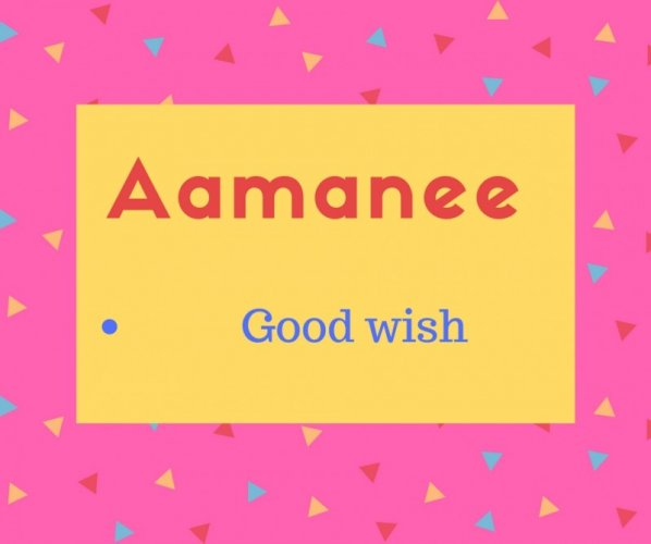 Aamanee meaning Good wish