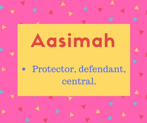 Aasimah meaning Protector, defendant, central..jpg