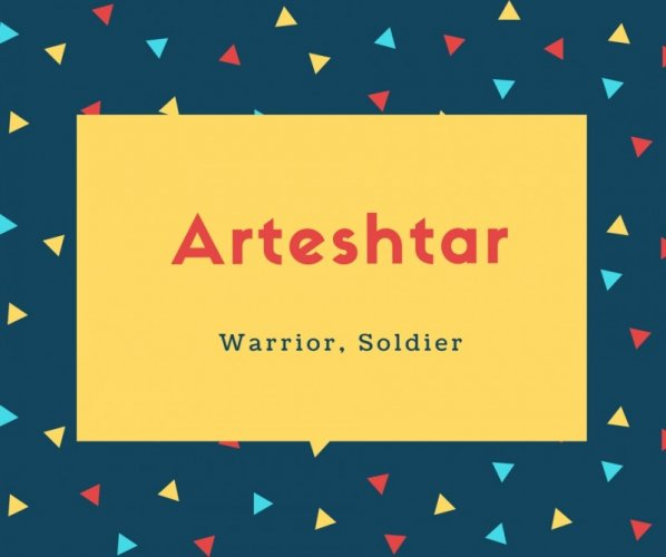 Arteshtar Name Meaning Warrior, Soldier