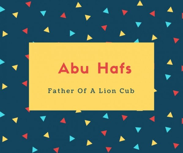 Abu Hafs Name Meaning Father Of A Lion Cub