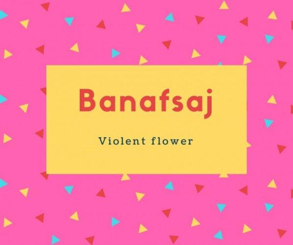Banafsaj Name Meaning Violent flower