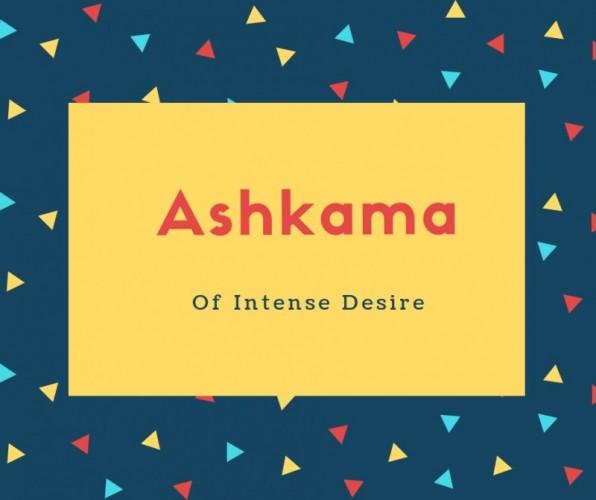 Ashkama Name Meaning Of Intense Desire