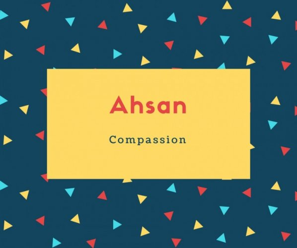 Ahsan Name Meaning Compassion
