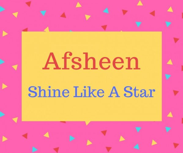 Afsheen name meaning Shine Like A Star