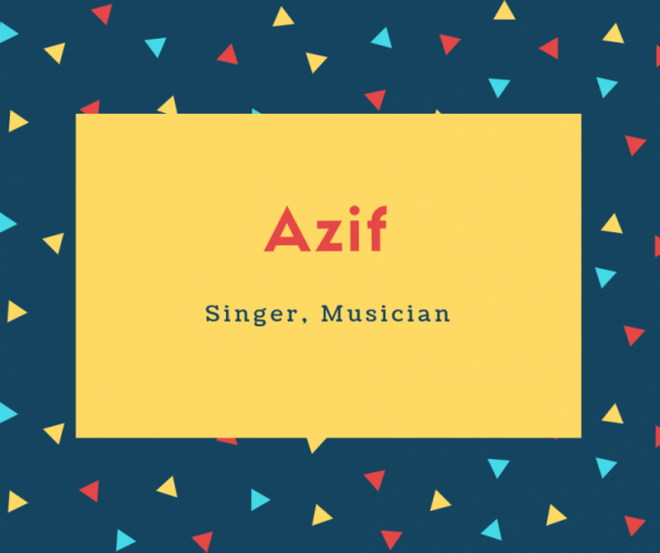 Azif Name Meaning Singer, Musician