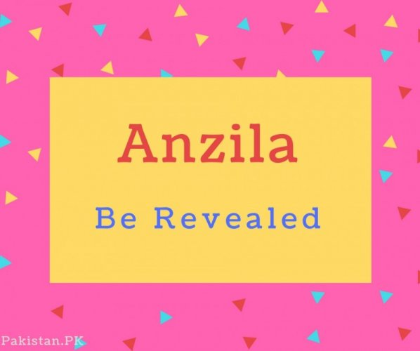 Anzila Name Meaning Be Revealed.