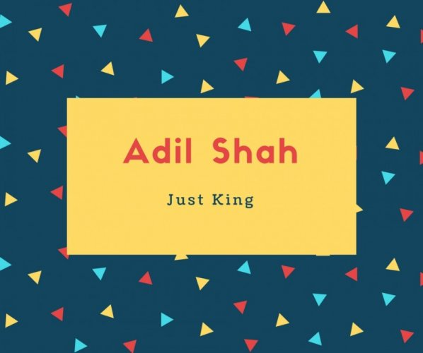 Adil Shah Name Meaning Just King