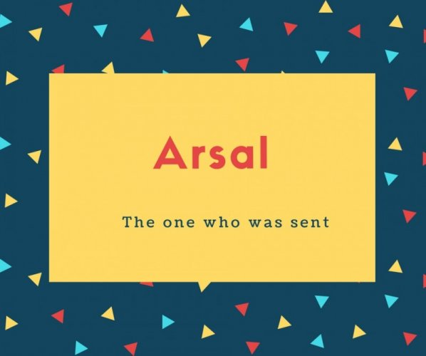 Arsal Name Meaning The one who was sent