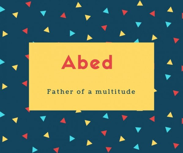 Abed Name Meaning Worshipper, Adorer