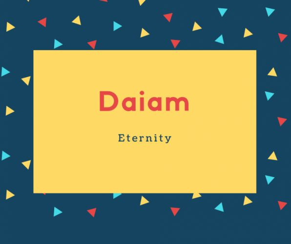 Daiam Name Meaning Eternity