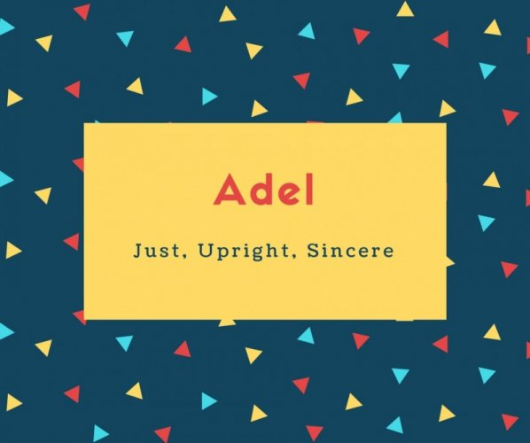 Adel Name Just, Upright, Sincere