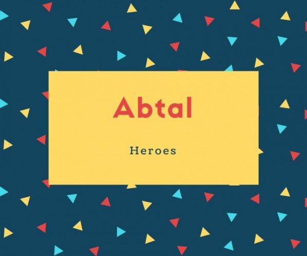 Abtal Name Meaning Heroes