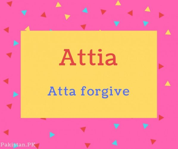 Attia name Meaning Atta forgive.