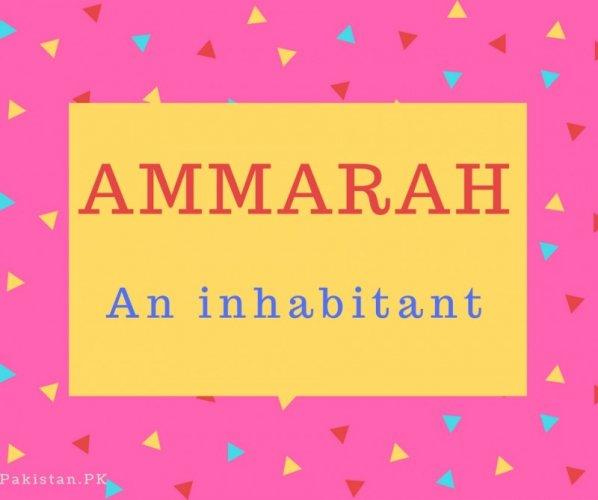 Ammarah Name Meaning An inhabitant.