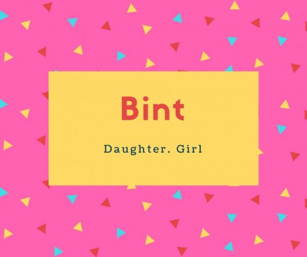 Bint Name Meaning Daughter. Girl.