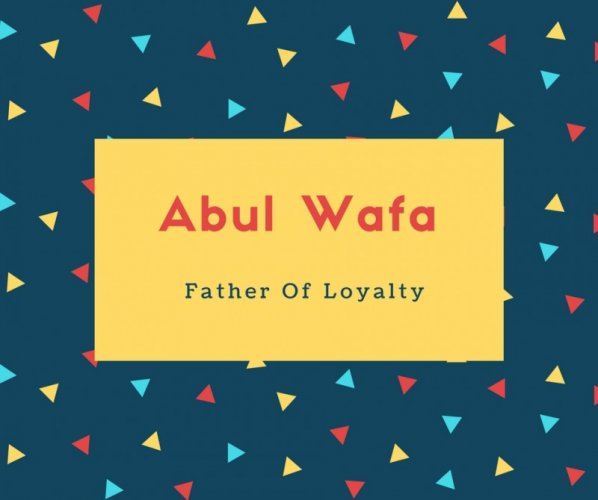 What is Abul Wafa Name Meaning In Urdu - Abul Wafa Meaning